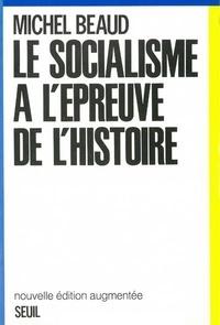 Beaud - Le socialisme à l'épreuve de l'histoire.