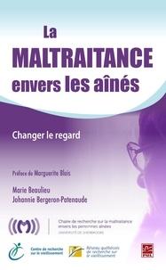 Beaulieu et  Bergeron-Patenaude - La maltraitance envers les aînés : Changer le regard.