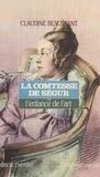 Beaussant - La Comtesse de Ségur ou l'Enfance de l'art.