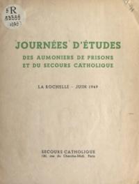 Beaute et  Boisselot - Journées d'études des aumôniers de prisons et du Secours catholique - La Rochelle, juin 1949.
