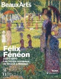 Beaux Arts Editions - Félix Fénéon (1861-1944) - Les temps nouveaux, de Seurat à Matisse.