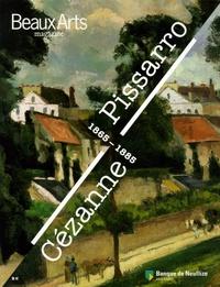 Barbara Soyer et Thomas Schlesser - Beaux Arts Magazine N° Hors-série : Cézanne Pissarro - 1865-1885.