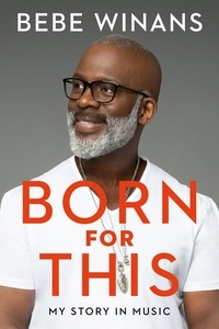 BeBe Winans - Born for This - My Story in Music.