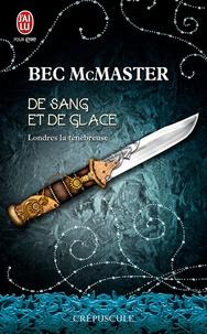 Bec McMaster et Tiphaine Scheuer - Londres la ténébreuse Tome 1.5 : De sang et de glace.