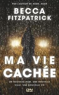 Becca Fitzpatrick - Ma vie cachée.