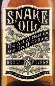 Becca Stevens - Snake Oil - The Art of Healing and Truth-Telling.