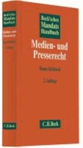 Beck'sches Mandatshandbuch Medien- und Presserecht - Grundlagen, Ansprüche, Taktik, Muster.
