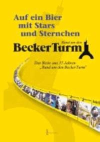 """Becker Turm: Auf ein Bier mit Stars und Sternchen - Das Beste aus 35 Jahren """"Rund um den Becker Turm""""."""