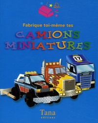 Beckie Williams - Fabrique toi-même tes camions miniatures.