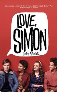 Becky Albertalli - Love Simon - tie-in (Moi, Simon, 16 ans, Homo Sapiens).