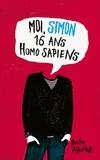 Becky Albertalli - Moi, Simon, 16 ans, homo sapiens.