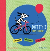 Becky Baur - Dotty's first book colours, shapes, numbers.
