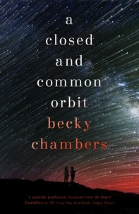 Becky Chambers - A Closed and Common Orbit - Wayfarers 02.