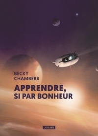 Becky Chambers - Apprendre, si par bonheur....