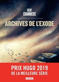 Becky Chambers - Les voyageurs  : Archives de l'exode.