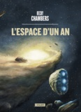 Becky Chambers - Les voyageurs  : L'espace d'un an.
