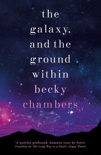Becky Chambers - The Galaxy, and the Ground Within - Wayfarers 4.