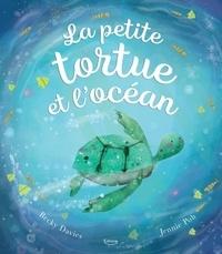 Becky Davies et Jennie Poh - La petite tortue et l'océan.