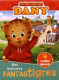 Becky Friedman et Angela Santomero - Le village de Dany - Mes histoires fantastigres, 4 volumes.
