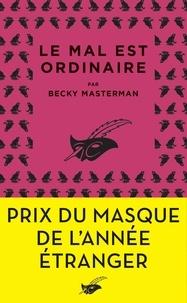 Becky Masterman - Le mal est ordinaire - Prix du Masque de l'année étranger.