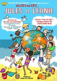 Becquet Virginie et Laetitia Zink - Cahier de vacances Jules et LEonie du CE1 au CE2 - Explorateurs de notre histoire pour construire l'avenir….