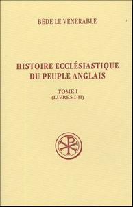 Bède le Vénérable - Histoire ecclésiastique du peuple anglais - Tome 1 (Livres I-II).