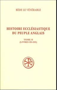 Bède le Vénérable - Histoire ecclésiastique du peuple anglais - Tome 2 (livres III-IIII).