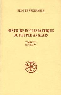 Bède le Vénérable - Histoire ecclésiastique du peuple anglais - Tome 3, Livre V.
