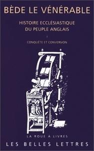 Histoire ecclésiastique du peuple anglais - Tome 1, Conquête et conversion.pdf