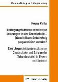 Bedingungsfaktoren schulischer Leistungen in der Grundschule - (Womit) Kann Schulerfolg prognostiziert werden? - Eine Längsschnittuntersuchung an Grundschulen und Schulen der Sekundarstufe I in Bayern und Sachsen.
