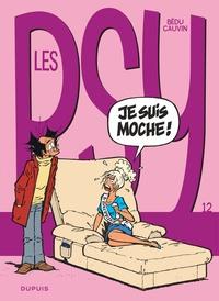Bédu et Raoul Cauvin - Les Psy Tome 12 : Je suis moche !.