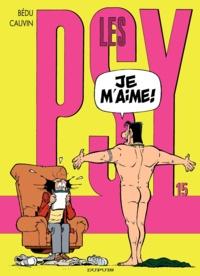 Bédu et Raoul Cauvin - Les Psy Tome 15 : Je m'aime !.