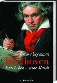 Beethoven - Sein Leben, seine Musik.