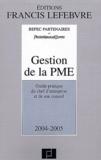 Befec Partenaires et  PriceWaterhouseCoopers - Gestion de la PME 2004-2005 - Guide pratique du chef d'entreprise et de son conseil.