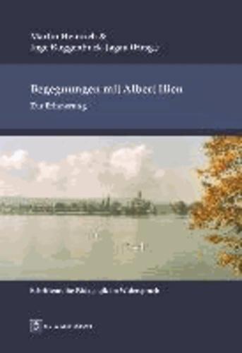 Begegnungen mit Albert Ilien - Zur Erinnerung.