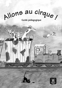Begoña Beutelspacher - Allons au cirque ! - Guide pédagogique.