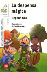 Begona Oro - La pandilla de la ardilla Tome 1 : La despensa magica.