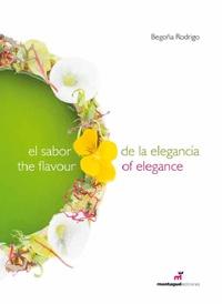 Begoña Rodrigo - El sabor de la elegancia - Edition espagnol-anglais.
