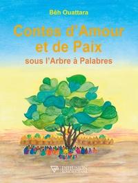Bêh Ouattara - Contes d'Amour et de Paix sous l'Arbre à Palabres.