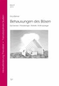 Behausungen des Bösen - Epi-Genese; Thanatologie; Ästhetik; Anthropologie.