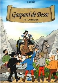 Behem - Gaspard de Besse Tome 1 : La légende.