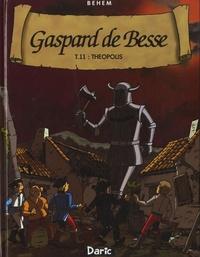 Behem - Gaspard de Besse Tome 11 : Théopolis.
