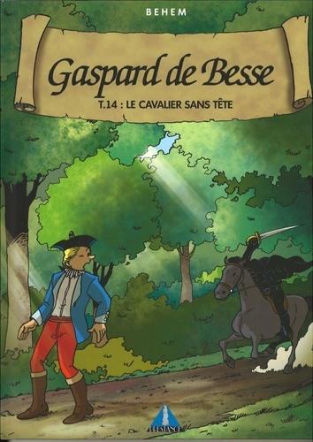 Gaspard de Besse Tome 14 Le Cavalier sans tête