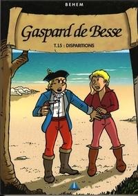 Behem - Gaspard de Besse Tome 15 : Disparitions.