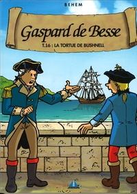 Behem - Gaspard de Besse Tome 16 : La tortue de Bushnell.