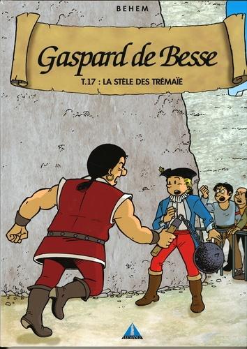 Gaspard de Besse Tome 17 La Stèle des Trémaïé