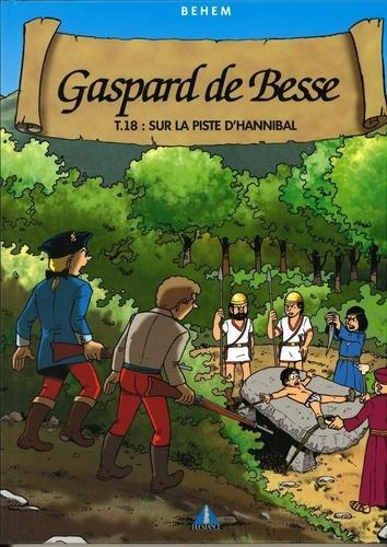 Gaspard de Besse Tome 18 Sur la piste d'Hannibal