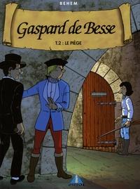 Behem - Gaspard de Besse Tome 2 : Le piège.