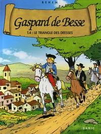 Behem - Gaspard de Besse Tome 4 : Le triangle des déesses.