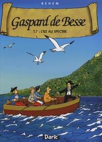Behem - Gaspard de Besse Tome 7 : L'île au spectre.